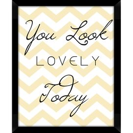 You Look Lovely Today Framed Wall Art