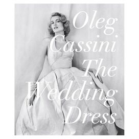 Oleg Cassini: The Wedding Dress