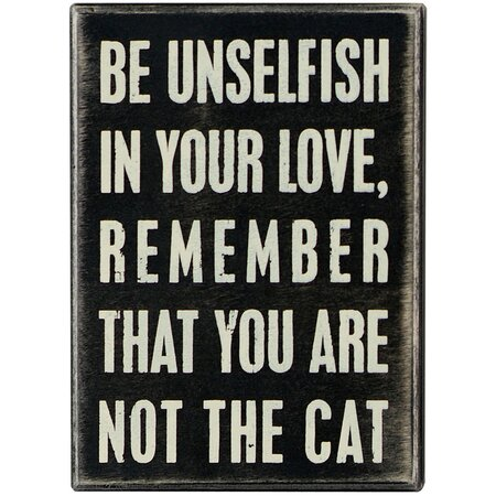 Be Unselfish Box Sign