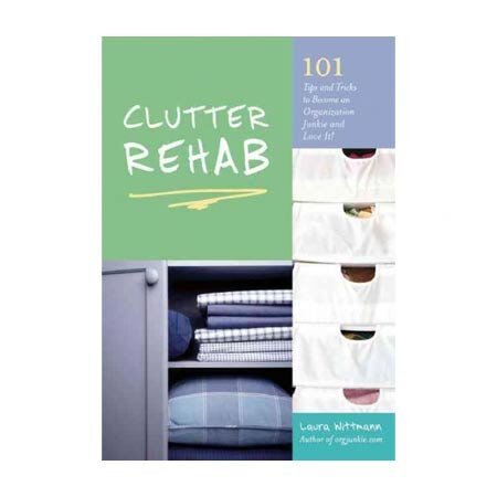 Clutter Rehab: 101 Tips & Tricks
